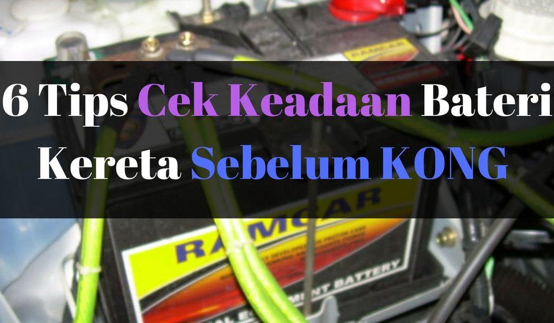 Bateri KONG Tiba-Tiba? – 6 TIPS Cek Keadaan Bateri Kereta